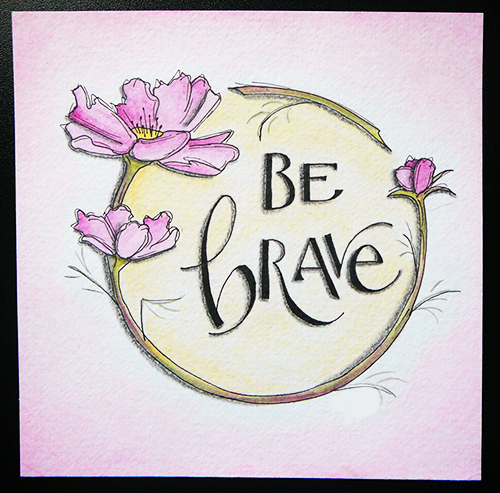Watercolour Illustration of cosmos flowers encircling the words Be Brave